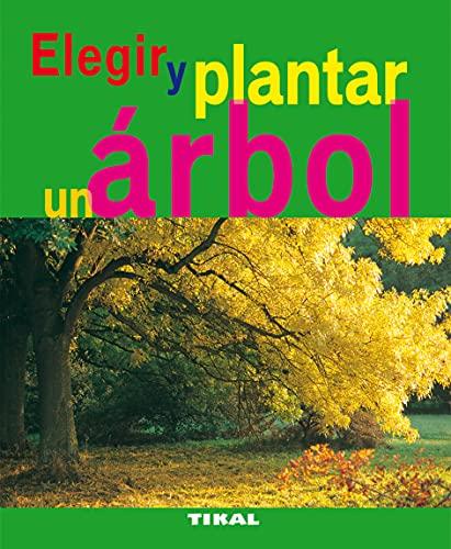 9788492678785: Elegir Y Plantar Un Arbol (Jardinería Y Plantas)