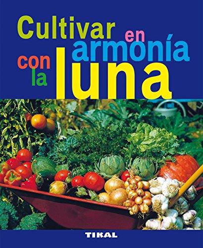 9788492678792: Cultivar en armonia con la luna (Jardineria y plantas)