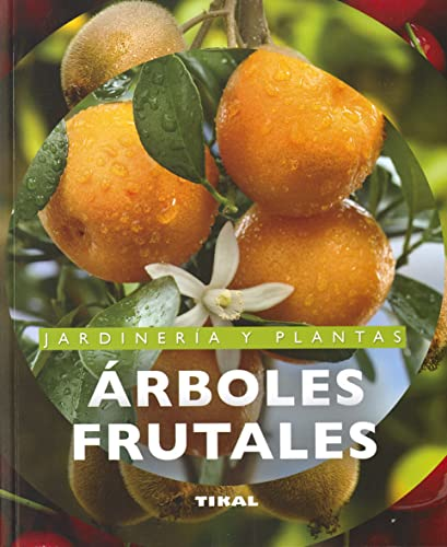 9788492678853: Arboles frutales / Fruit Trees (Jardineria y plantas / Gardening & Plants) (Spanish Edition)