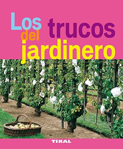 9788492678907: Los trucos del jardinero