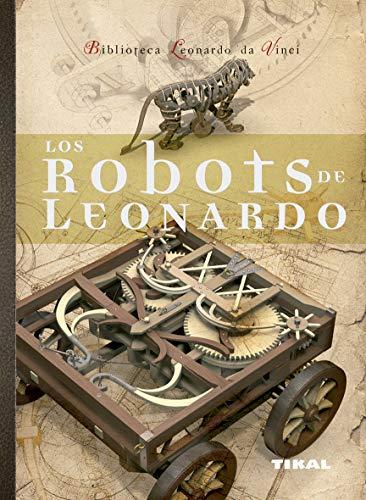 9788492678983: Robots De Leonardo (Biblioteca Leonardo Da Vinci)