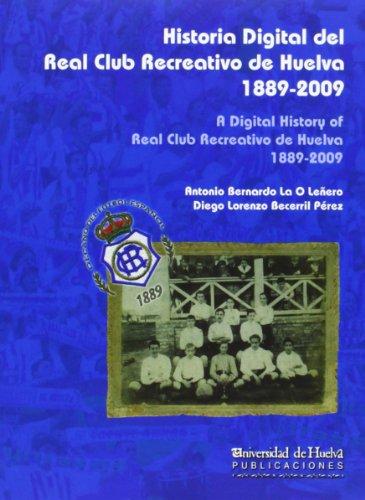 9788492679171: Historia digital del Real Club Recreativo de Huelva, 1889-2009