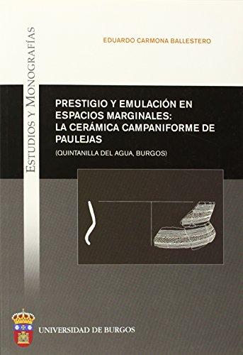 9788492681129: PRESTIGIO Y EMULACION ESPACIOS MARGINALES:CERAMICA CAMPANIF.