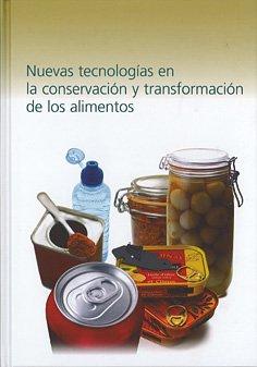 9788492681143: Nuevas tecnologías en la conservación y transformación de los alimentos