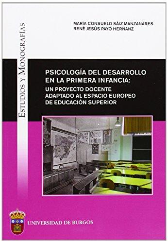 9788492681556: Psicología del desarrollo en la primera infancia: un proyecto docente adaptado al espacio europeo de educación superior (Estudios y Monografías)