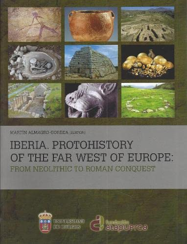 9788492681914: Iberia. Protohistory of the Far West of Europe: From Neolithic to Roman Conquest