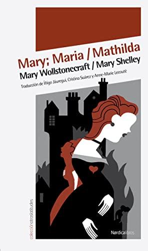 Mary; Maria / Mathilda (Otras Latitudes) (Spanish: Mary Wollstonecraft, Mary