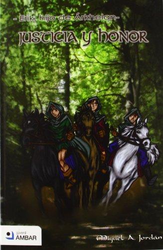 9788492687572: Erik, Hijo De Arkhelan III - Justicia Y Honor (Juvenil (ambar))