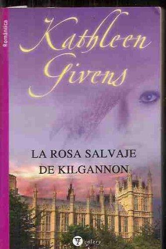 9788492688012: Rosa salvaje de kilgannon, la (Valery - Romantica)