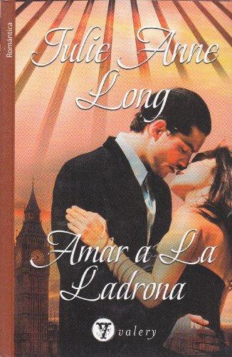 9788492688364: Amar a la ladrona (Valery - Romantica)