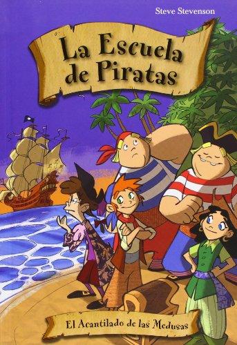 9788492691319: Escuela de piratas 1. El acantilado de las medusas (La Escuela De Piratas / School of Pirates) (Spanish Edition)