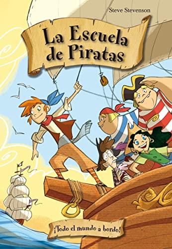 9788492691326: Escuela de piratas 2. Todo el mundo a bordo! (La Escuela De Piratas / School of Pirates) (Spanish Edition)