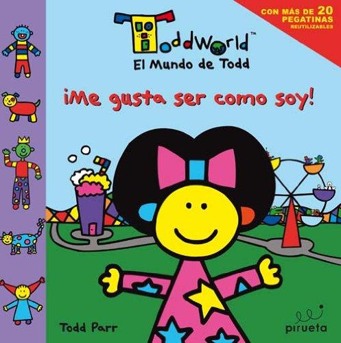 9788492691395: Me gusta ser como soy (El mundo de Todd) (El Mundo De Todd / Toddworld) (Spanish Edition)