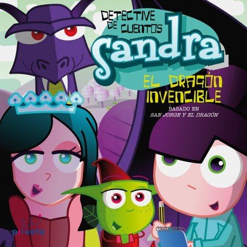 9788492691654: Sandra El Dragon Invencible (Detective De Cuentos)