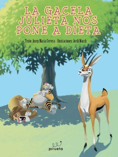 La gacela Julieta nos pone a dieta: Josep Maria Cervera