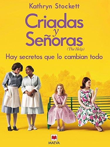 9788492695102: Criadas y Señoras: Tres mujeres a punto de dar un paso extraordinario, una historia con corazón y esperanza. (Grandes Novelas)