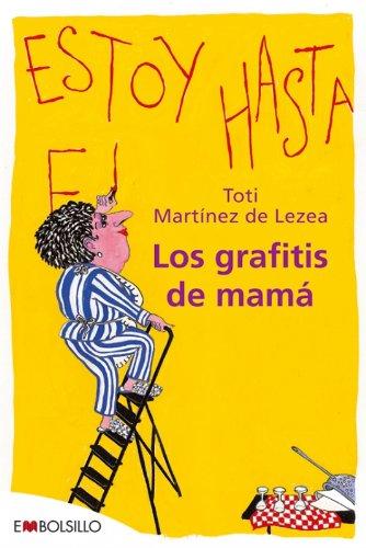 9788492695164: Los grafitis de mamá: Esta obra, un «divertimento», describe la (a veces nada divertida) vida cotidiana de un ama de casa. (EMBOLSILLO)