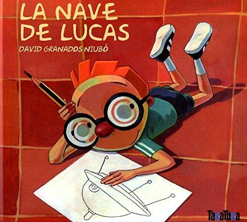 9788492696765: La nave de Lucas (Takatuka Albumes)