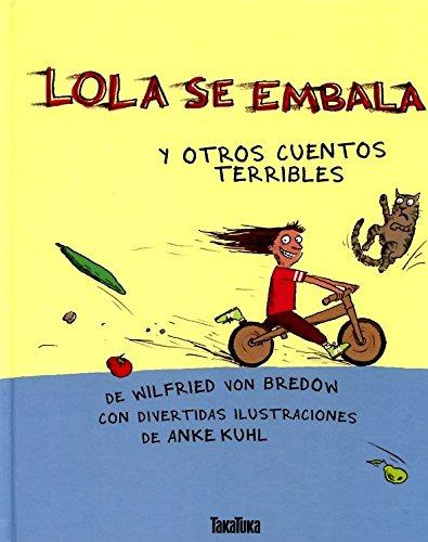9788492696925: LOLA SE EMBALA: Y otros cuentos terribles
