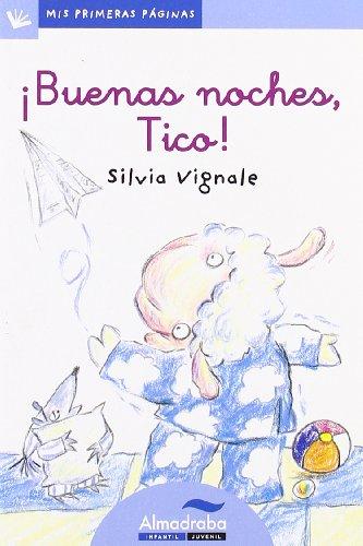 9788492702077: Buenas Noches, Tico! -Lc- (Mis Primeras Páginas)