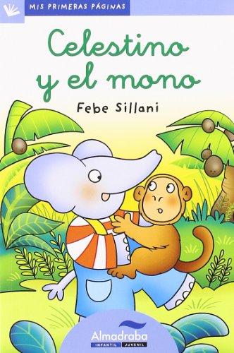 9788492702206: Celestino Y El Mono -Lc- (Mis Primeras Páginas)