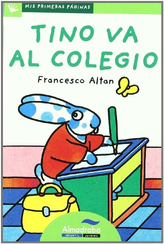 9788492702244: Tino va al colegio / Tino Goes to School (Mis Primeras Paginas) (Spanish Edition)