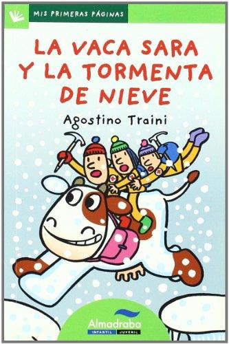 9788492702374: La vaca sara y la tormenta de nieve / Sara the Cow and the Snow Storm (Mis Primeras Paginas) (Spanish Edition)
