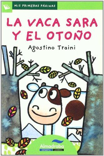 9788492702398: La vaca sara y el otono / Sara the Cow and Autumn (Mis Primeras Paginas) (Spanish Edition)