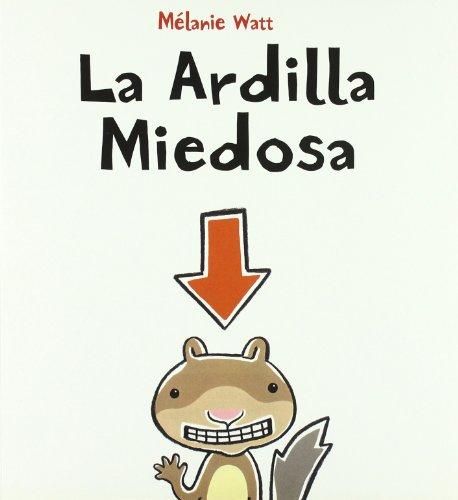 9788492702459: La ardilla miedosa / Scaredy Squirrel (Spanish Edition)