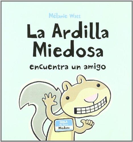 9788492702466: La ardilla miedosa encuentra un amigo / Scaredy Squirrel Makes a Friend (Spanish Edition)