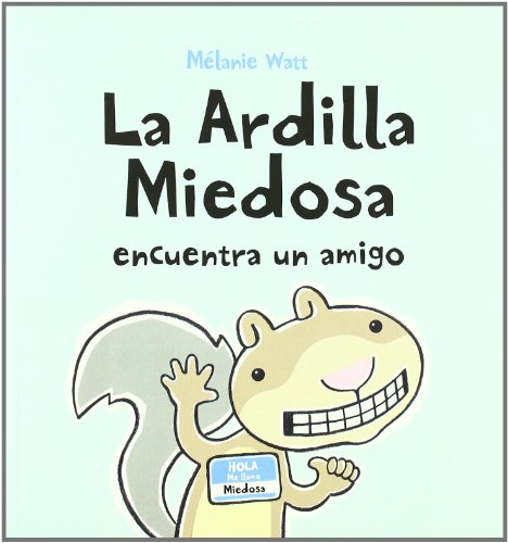 9788492702466: La ardilla miedosa encuentra un amigo / Scaredy Squirrel Makes a Friend (Spanish Edition)