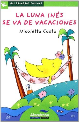 9788492702633: La luna ines se va de vacaciones / Ines the Moon Goes on Vacation (Mis Primeras Paginas) (Spanish Edition)