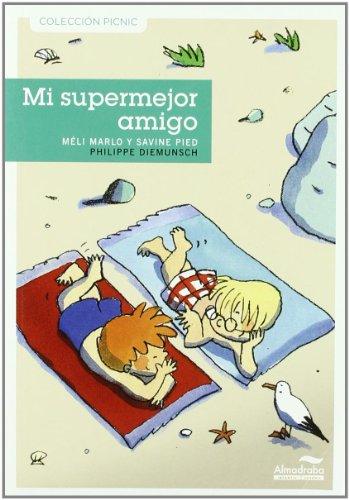 9788492702695: Mi supermejor amigo / My Super Best Friend (Coleccion Picnic) (Spanish Edition)