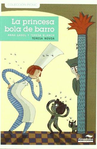 9788492702855: Princesa Bola De Barro, La -1- (Colección Picnic)