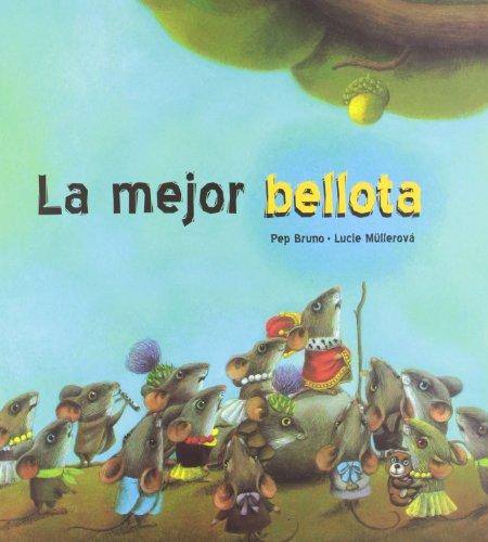 9788492702886: Mejor bellota, La (pez volador) - tapa dura -