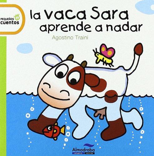 9788492702954: Vaca Sara Aprende A Nadar, La (Pequeños Cuentos)