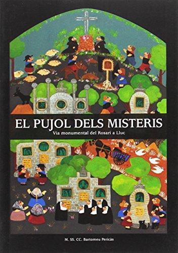 9788492703326: El Pujol dels Misteris : via monumental del Rosari a Lluc