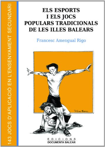 9788492703357: Els esports i els jocs populars tradicionals de les Illes Balears: 143 jocs d'aplicació en l'ensenyament secundari (Didàctic) - 9788492703357