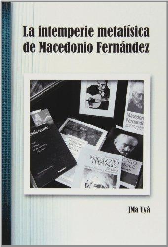 9788492707119: La intemperie metafísica de Macedonio Fernández
