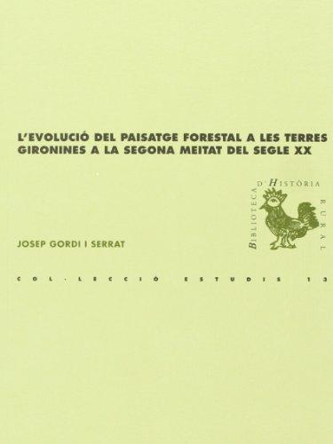 L'evolució del paisatge forestal a les terres gironines a la segona meitat de segle XX (...