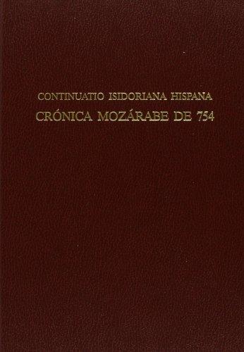 9788492708031: Cronica mozarabe de 754 o continiatio isidoriana hispana [Jan 01, 2010] LOPEZ PEREIRA, J. E., ED.