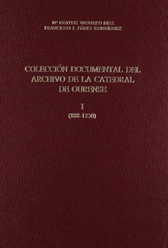 9788492708062: Coleccion documental del archivo de la catedral de ourense (888-1230)