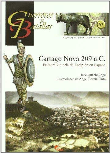 CARTAGO NOVA 209 A.C. : PRIMERA VICTORIA: LAGO MARÍN, JOSÉ