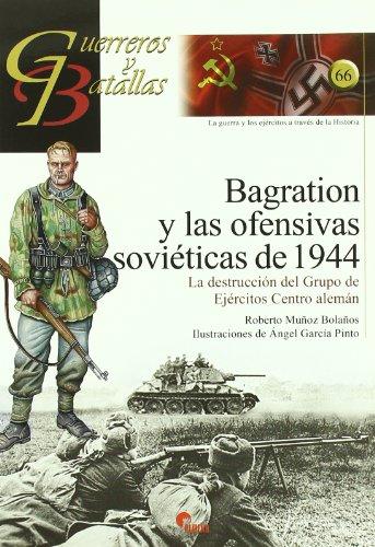 9788492714186: BAGRATION Y LAS OFENSIVAS SOVIETICAS DE 1944