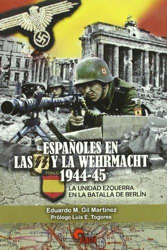 9788492714223: ESPAÑOLES EN LAS SS Y LA WEHRMACHT 1944