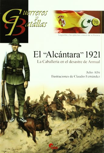 9788492714254: ALCANTARA 1921,EL-LA CABALLERIA EN EL DESASTRE DE ANNUAL