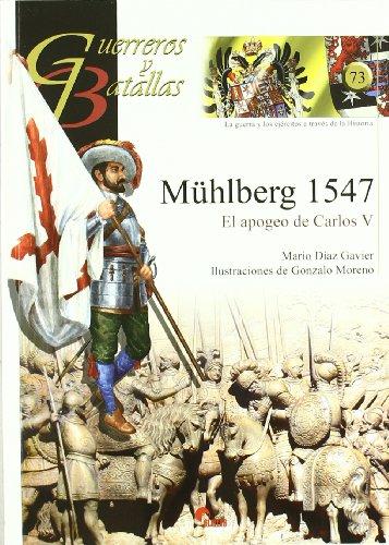 9788492714322: Mühlberg 1547 : el apogeo de Carlos V
