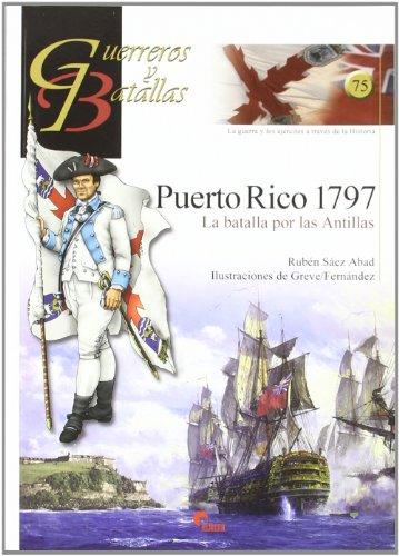 9788492714346: GUERREROS Y BATALLAS 75 PUERTO RICO 1797