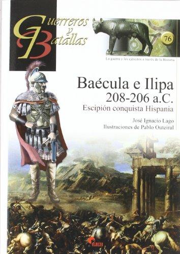 9788492714353: Title: GUERREROS Y BATALLAS 76 BAECULA E ILIPA 208-206 A.