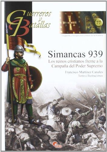9788492714391: Simancas 939 (Guerreros Y Batallas)